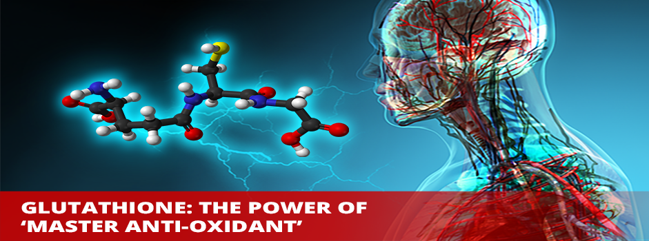 Glutathione: The Power of 'master antioxidant'