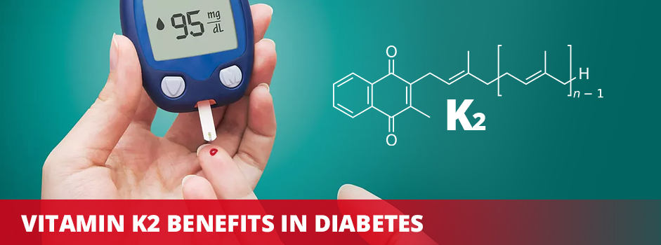 Vitamin K2 Benefits in Diabetes